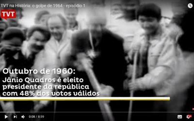 TVT na História Especial: do golpe de 64 até a redemocratização